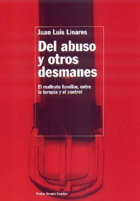 Del abuso y otros desmanes